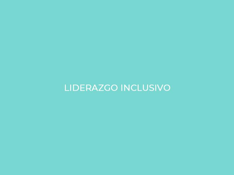 Liderazgo Inclusivo